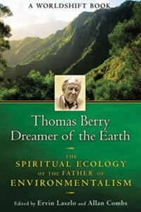 Thomas Berry: Dreamer of Earth