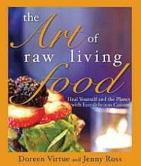 Art of Raw Living Food by Doreen Virtue & Jenny Ross