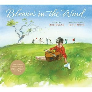 Blowin' in the Wind by Bob Dylan and Jon J Muth