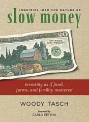 Slow Money - Woody Tasch