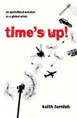 Time's up!  - Keith Farnish