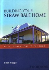 Building Your Straw Bale Home - B Hodge