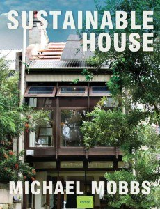 Sustainable House 2nd Ed. 2010 by Michael Mobbs