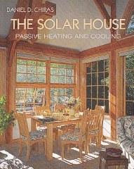 The Solar House Daniel D Chiras