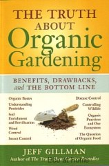 Truth About Organic Gardening - Gillman
