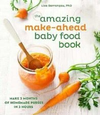 Amazing Make Ahead Baby Food Book