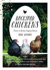 Backyard Chickens: Happy Hens