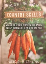 Good Living Guide to Country Skills