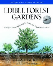 Edible Forest Garden Volume 1