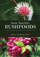 Grow Your Own Bushfoods K & I Smith