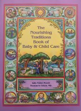 Nourishing Traditions Book of Baby & Child Care