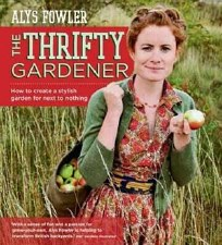 Thrifty Gardener by Alys Fowler