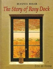 Story of Rosy Dock - Jeannie Baker