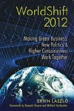 WorldShift 2012 - E Laszlo