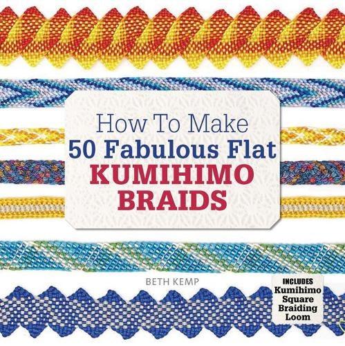 50 Fabulous Flat Kumihimo Br d