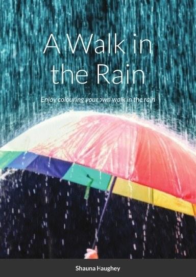 A Walk in the Rain Shauna Haug