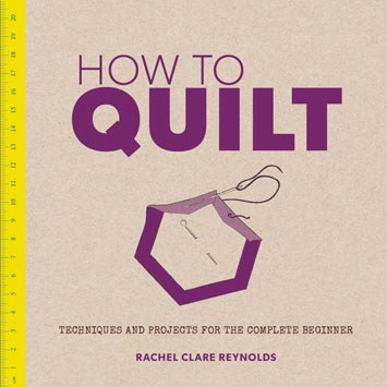 How to Quilt by Rachel Clare R