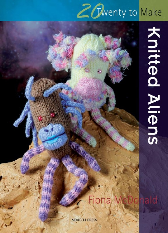 20 To Make Knitted Aliens Book