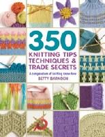 350 Knitting Tips, Techs & Tra