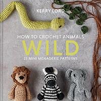How to Crochet Animals:Wild