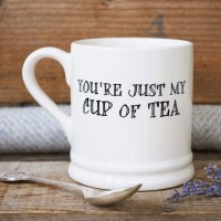 Mug You're just my cup of tea