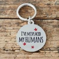 Dog Tag I've Misplaced My Huma