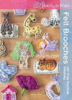 20 To Make Felt Brooches