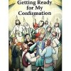 Getting Ready for Confirmation