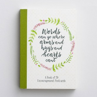 20 Encouraging Postcards: Words can go Where Arms and Hugs and Hearts Can't