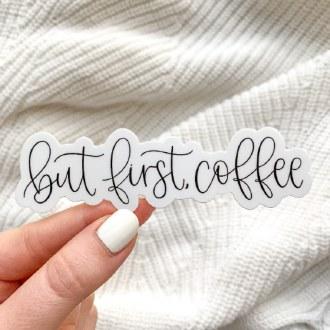 Sticker: But First Coffee