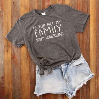 If you met my family Tee