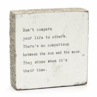 Don't compare your life...