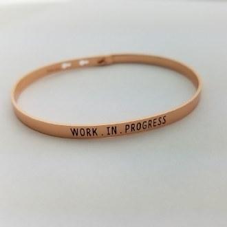 Work. In. Progress. (Rose Gold)