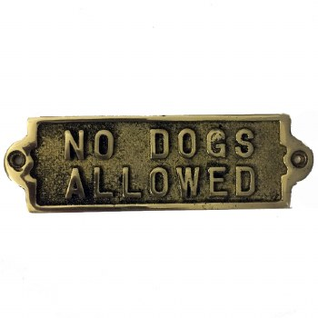 No Dogs Allowed sign Polished Brass
