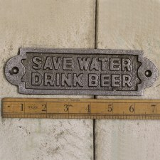 SAVE WATER DRINK BEER sign Waxed Iron