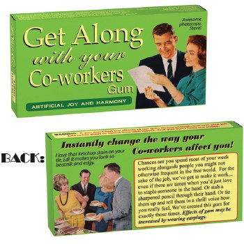 Gum Get Along W/ Your CoWorker