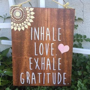 Sign Inhale Love Exhale Grat