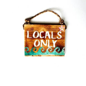 Sign Locals Only 5 X 7