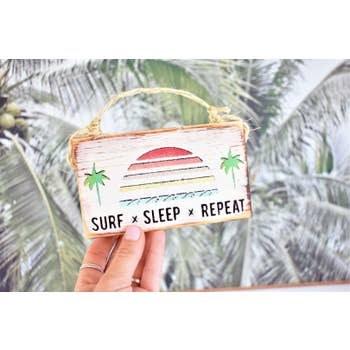 Sign Surf Sleep Repeat