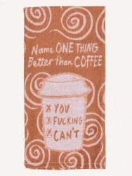 Dish Towel Better Than Coffee
