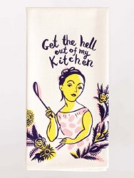 Dish Towel Get The Hell Out
