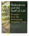 Shakespeare & the Stuff of Life