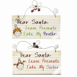 Christmas Dear Santa Take Brother/Sister Novelty Sign 9 x 18cm