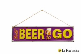 La Hacienda Embossed Steel Sign ''Beer to Go''