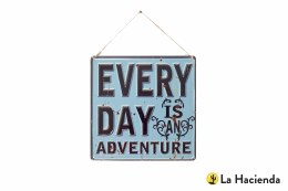 La Hacienda Embossed Steel Sign ''Every Day is an Adventure''
