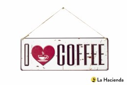 La Hacienda Embossed Steel Sign ''I Love Coffe''