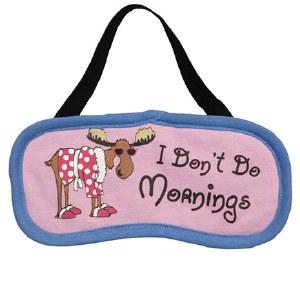 Sleep Mask- I Don't Do Mornings