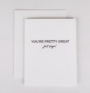 Wrinkle and Crease You're Pretty Great Card
