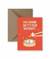 IM PAPER Dim Sumone Say Birthday Card