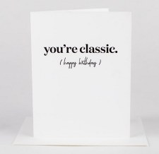Wrinkle and Crease You're Classic Card